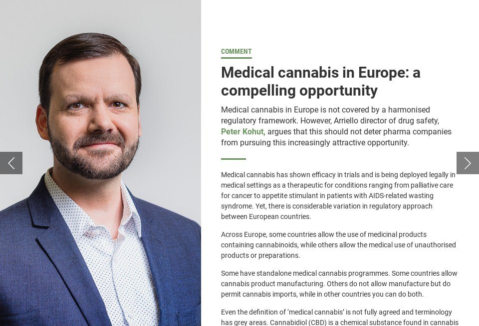 NRI's Pharma Tech Focus looks at the compelling opportunity for medical cannabis in Europe.  Arriello's director of drug safety, Peter Kohut argues that whilst not covered by a harmonised regulatory framework, this should not deter pharma companies from pursuing this increasingly attractive opportunity.   https://lnkd.in/eRg5wbW  #medicalcannabis #lifesciences #regulations